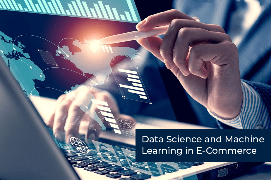 Data Science and Machine Learning in E-Commerce